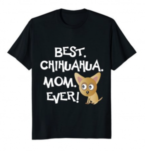 Best Chihuahua Mom Ever
