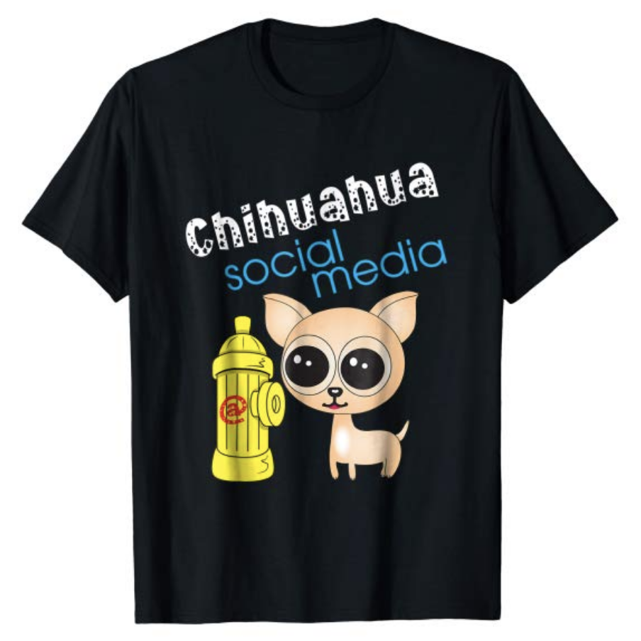 Chihuahua Social Media T-Shirt