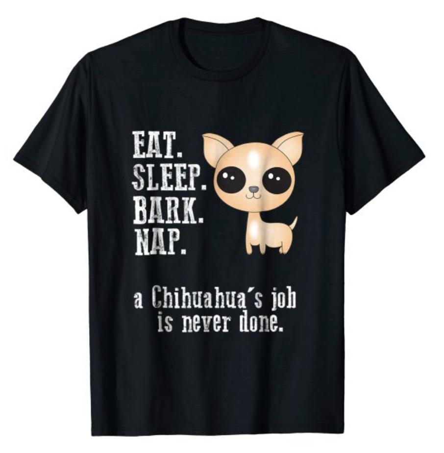 Eat. Sleep. Bark. Nap. Chihuahua T-Shirt